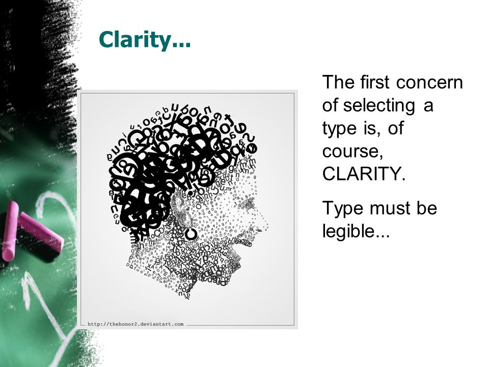 Clarity... The first concern of selecting a type is, of course, CLARITY. Type must be legible...