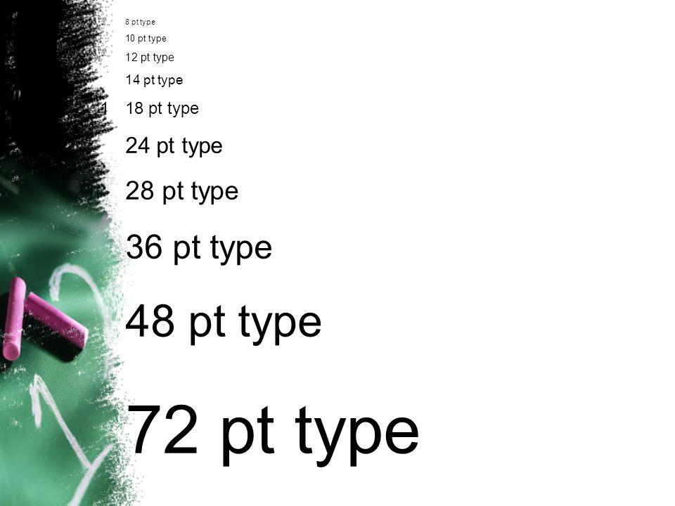 72 pt type 48 pt type 36 pt type 24 pt type 28 pt type 18 pt type