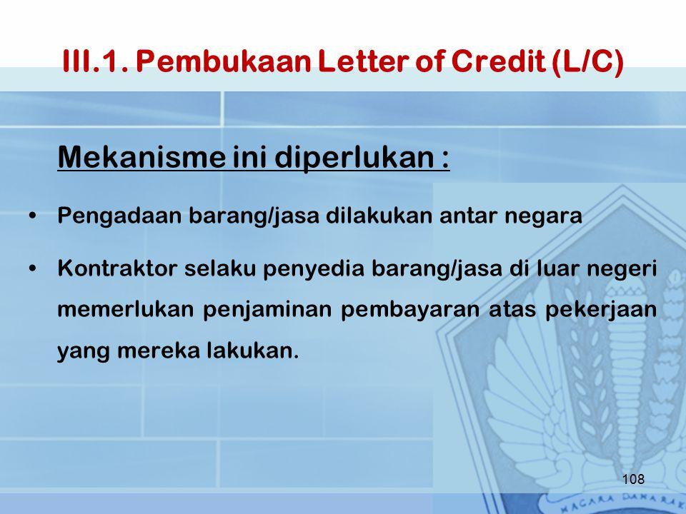 III.1. Pembukaan Letter of Credit (L/C)