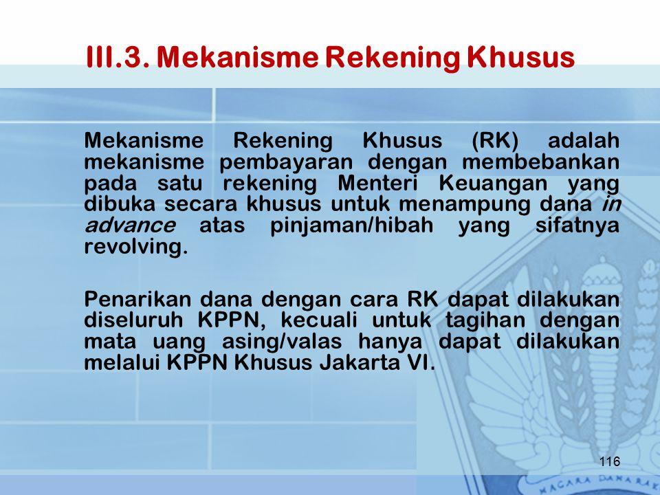 III.3. Mekanisme Rekening Khusus