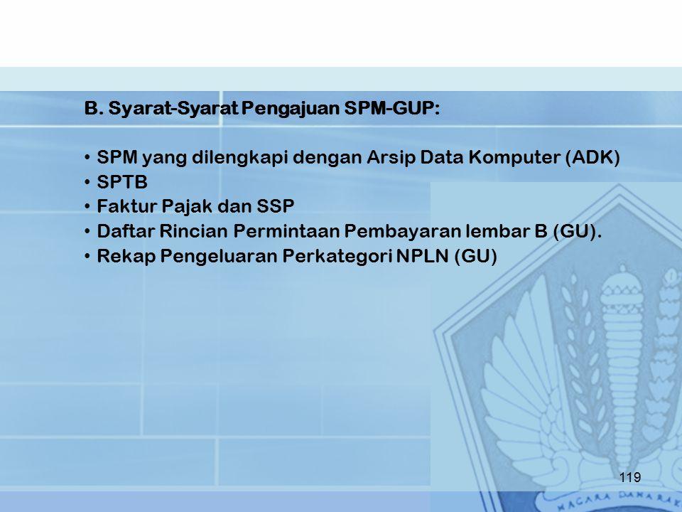 B. Syarat-Syarat Pengajuan SPM-GUP: