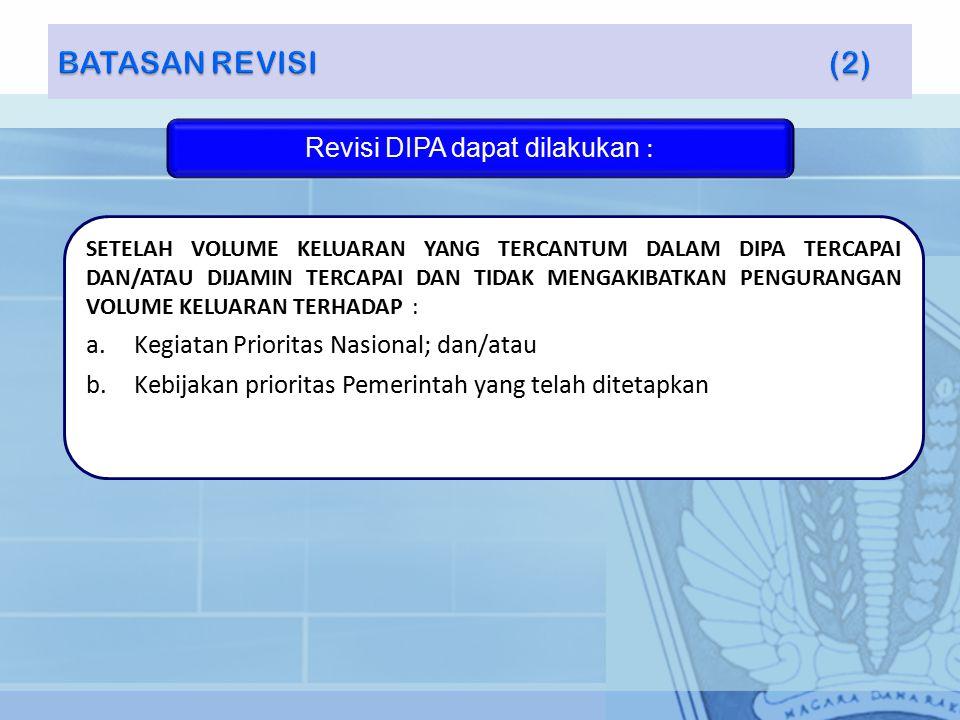 Revisi DIPA dapat dilakukan :