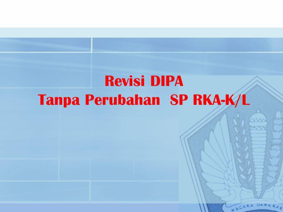 Revisi DIPA Tanpa Perubahan SP RKA-K/L