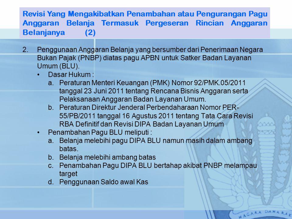 Revisi Yang Mengakibatkan Penambahan atau Pengurangan Pagu Anggaran Belanja Termasuk Pergeseran Rincian Anggaran Belanjanya (2)