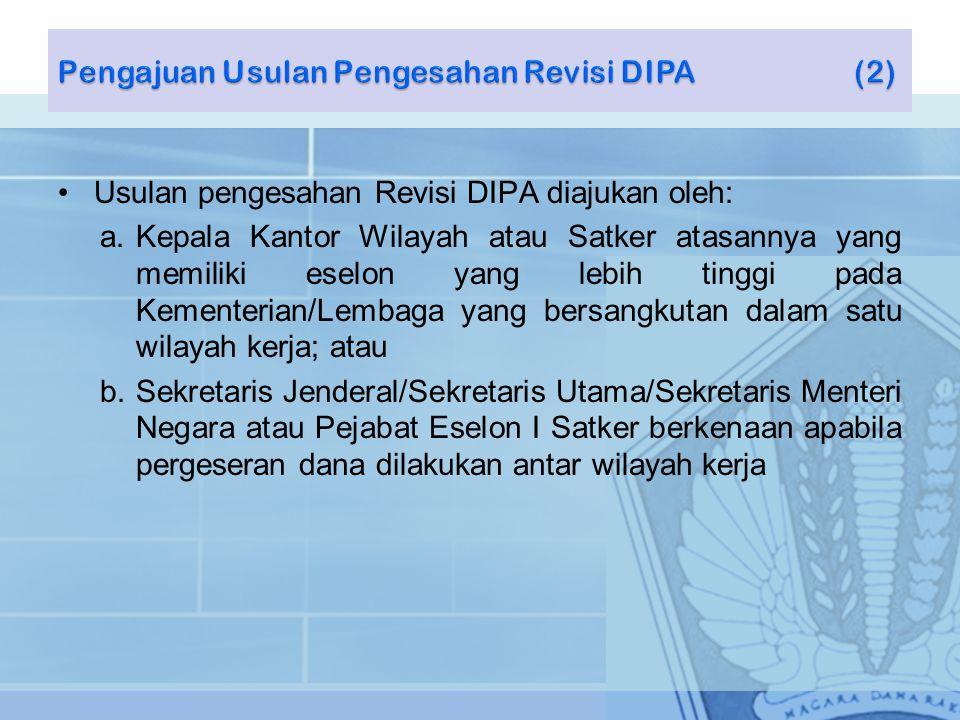 Pengajuan Usulan Pengesahan Revisi DIPA