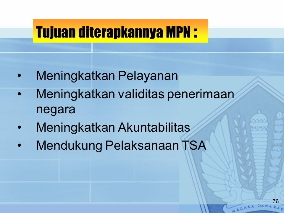 Tujuan diterapkannya MPN :