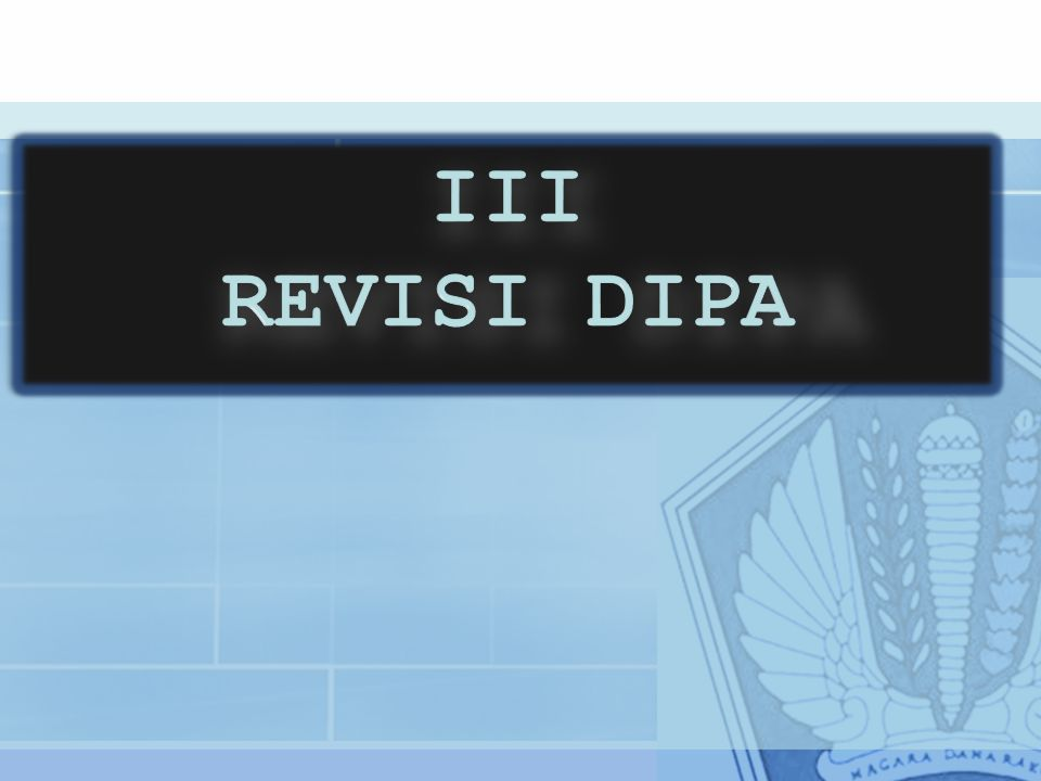 III REVISI DIPA