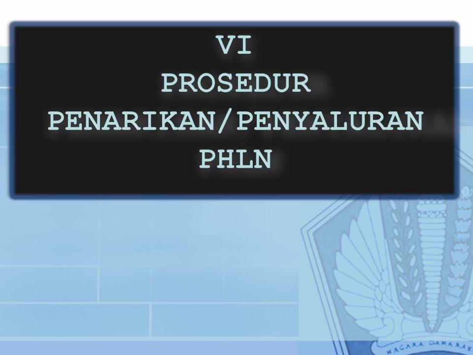 VI PROSEDUR PENARIKAN/PENYALURAN PHLN