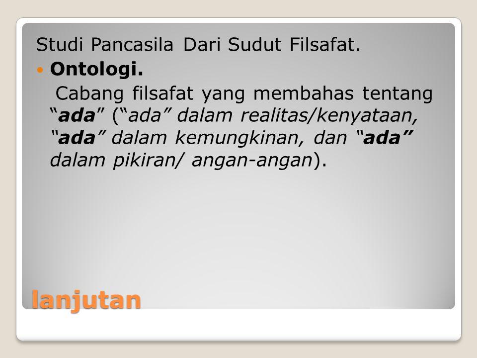 lanjutan Studi Pancasila Dari Sudut Filsafat. Ontologi.