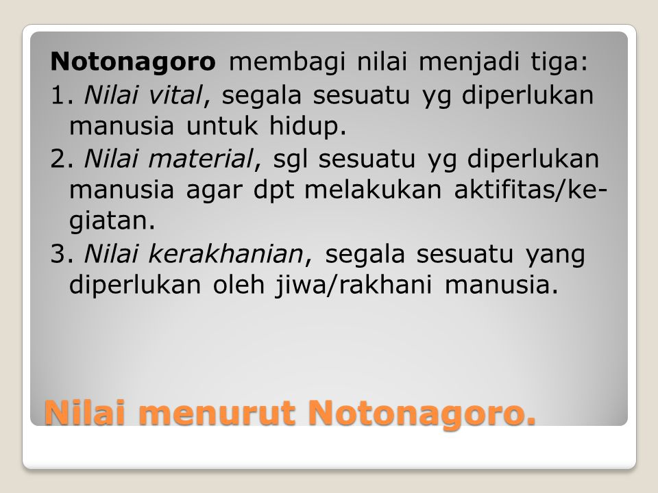 Nilai menurut Notonagoro.