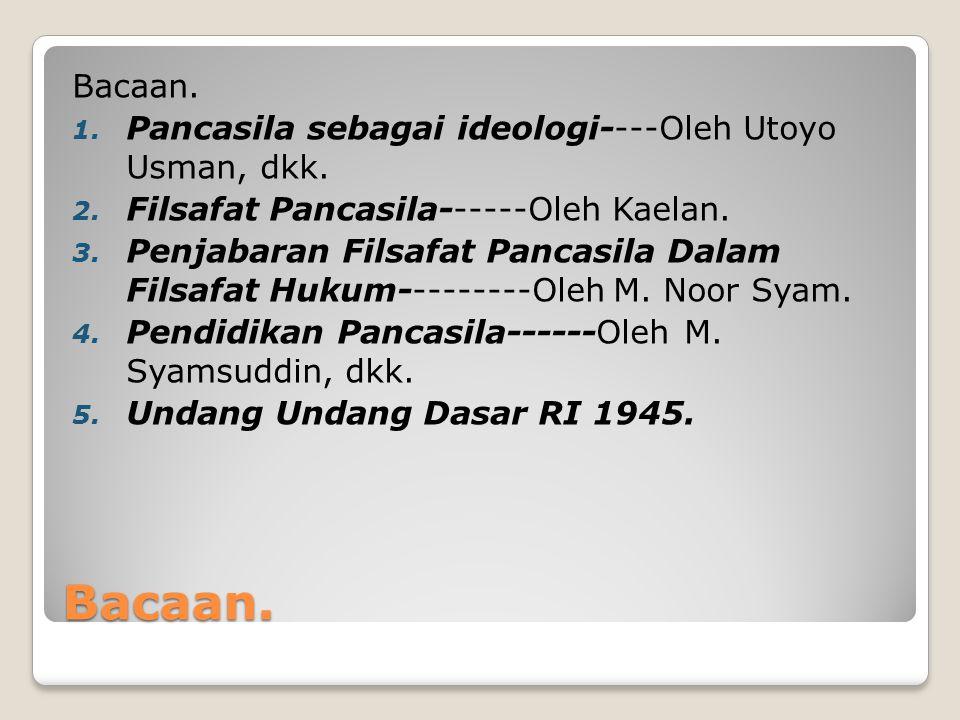 Bacaan. Bacaan. Pancasila sebagai ideologi----Oleh Utoyo Usman, dkk.