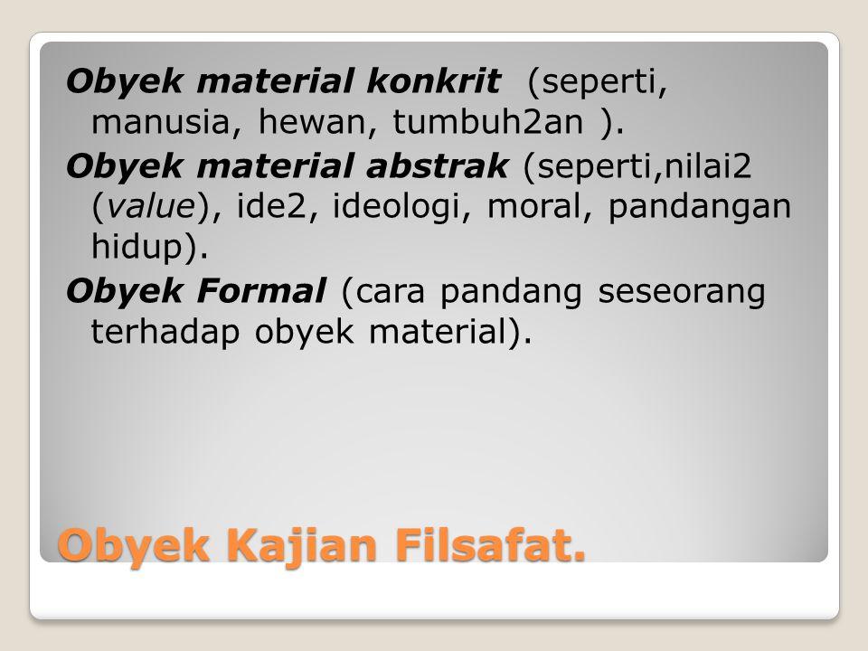 Obyek material konkrit (seperti, manusia, hewan, tumbuh2an ).