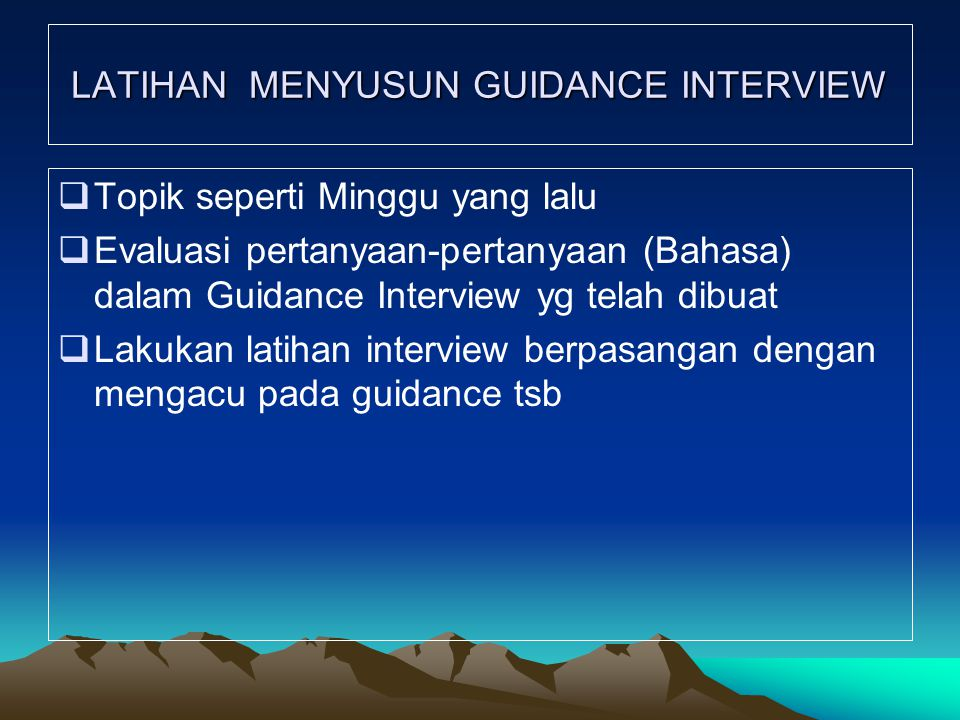 LATIHAN MENYUSUN GUIDANCE INTERVIEW