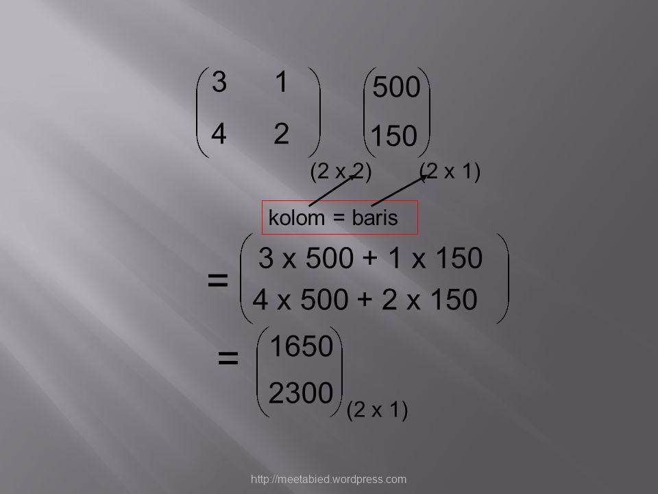 3 1. 500. 4. 2. 150. (2 x 2) (2 x 1) kolom = baris. 3 x 500 + 1 x 150. = 4 x 500 + 2 x 150.