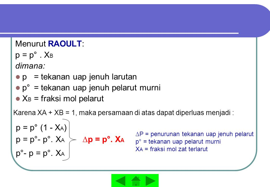 p = tekanan uap jenuh larutan p° = tekanan uap jenuh pelarut murni