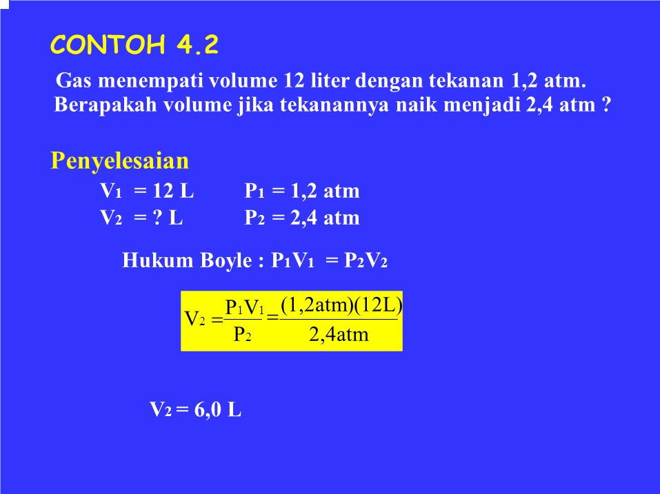 Gas menempati volume 12 liter dengan tekanan 1,2 atm.