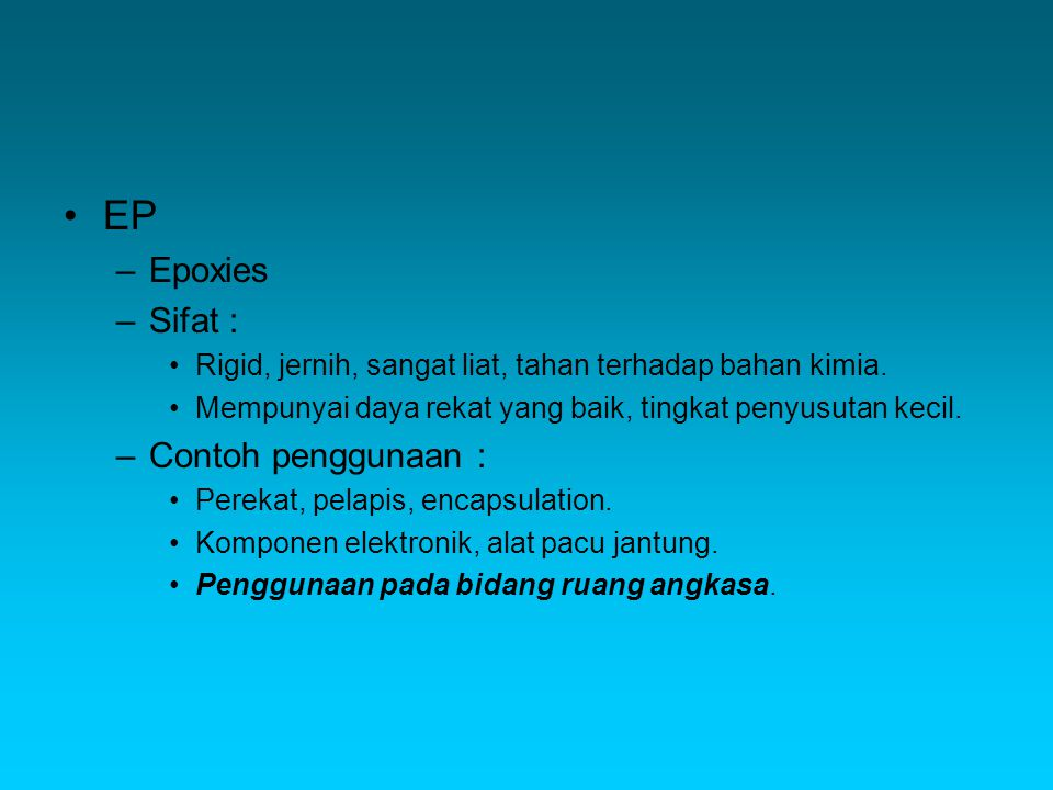 EP Epoxies Sifat : Contoh penggunaan :