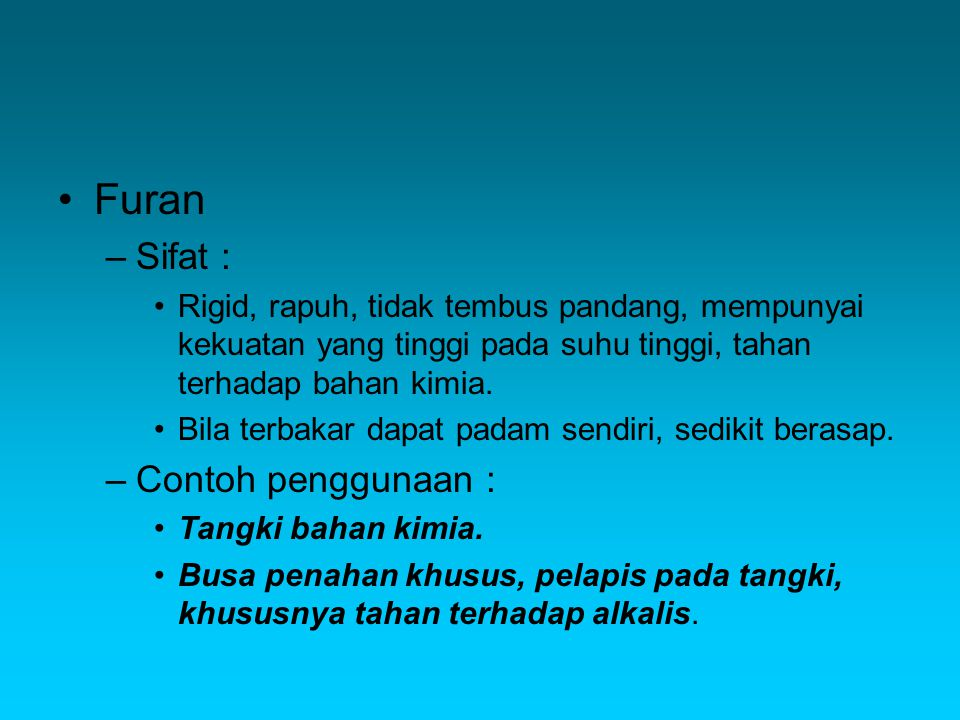 Furan Sifat : Contoh penggunaan :
