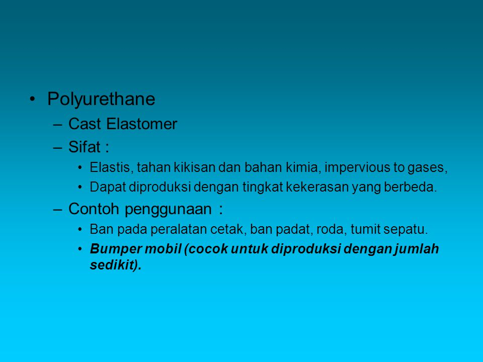 Polyurethane Cast Elastomer Sifat : Contoh penggunaan :