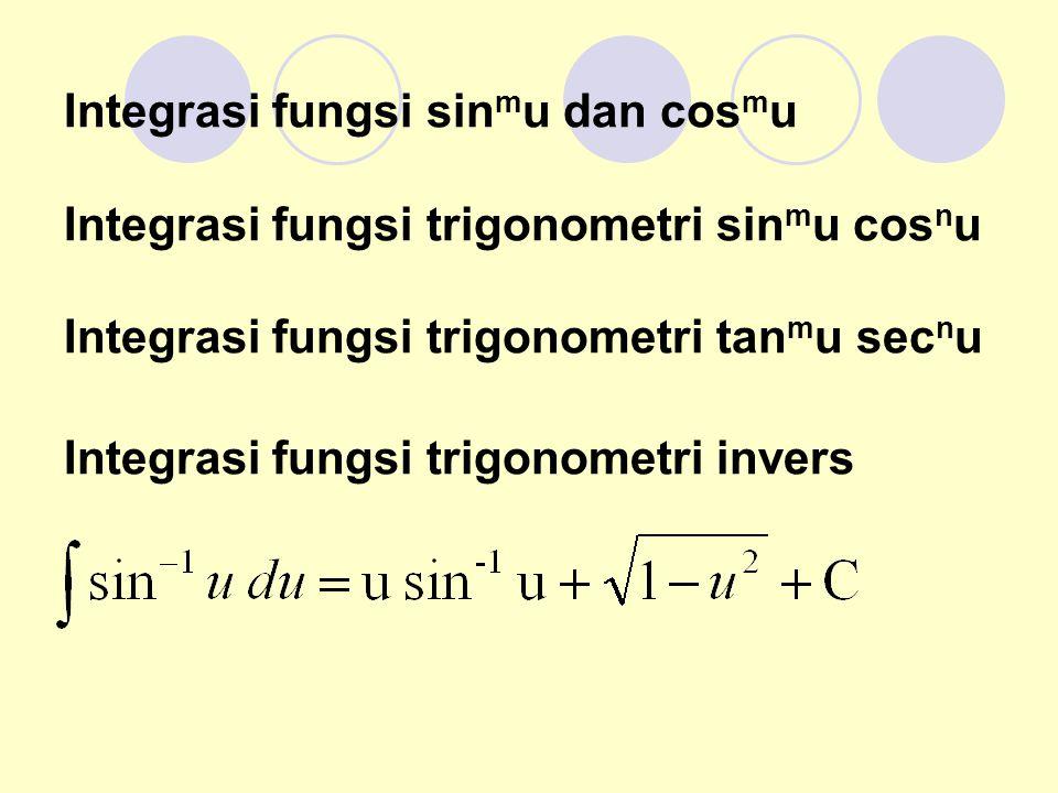 Integrasi fungsi sinmu dan cosmu Integrasi fungsi trigonometri sinmu cosnu Integrasi fungsi trigonometri tanmu secnu Integrasi fungsi trigonometri invers