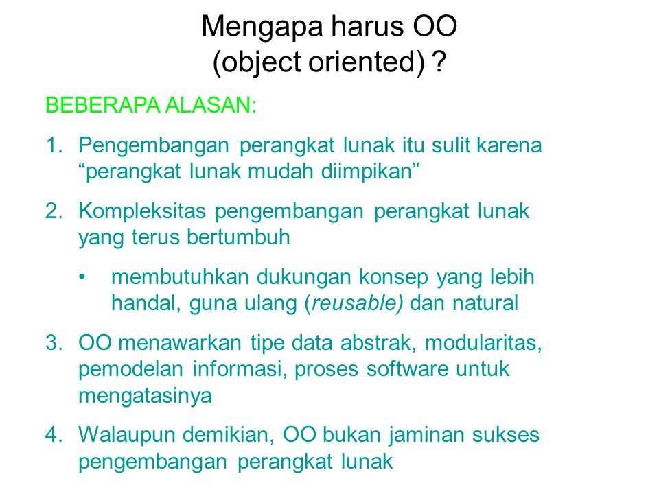 Mengapa harus OO (object oriented)