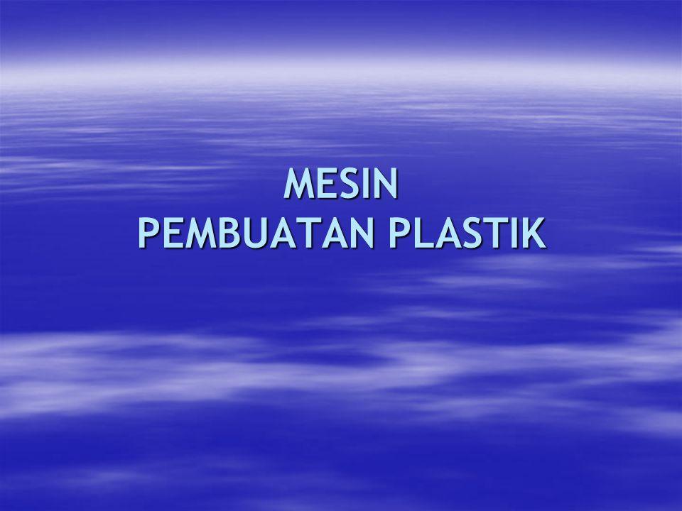 MESIN PEMBUATAN PLASTIK