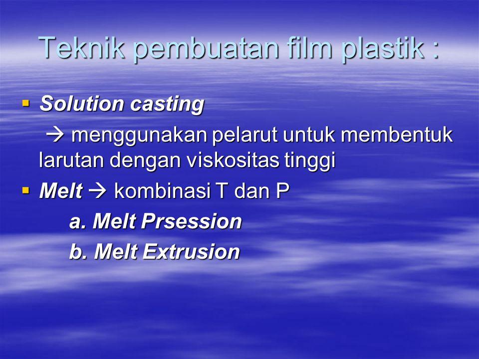 Teknik pembuatan film plastik :