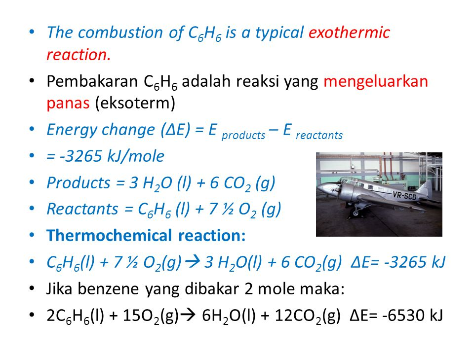 The combustion of C6H6 is a typical exothermic reaction.