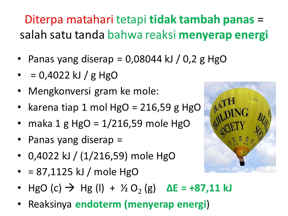 Diterpa matahari tetapi tidak tambah panas = salah satu tanda bahwa reaksi menyerap energi