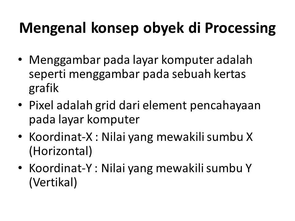 Mengenal konsep obyek di Processing