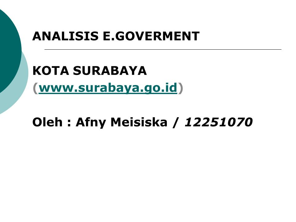 ANALISIS E.GOVERMENT KOTA SURABAYA (www.surabaya.go.id) Oleh : Afny Meisiska / 12251070