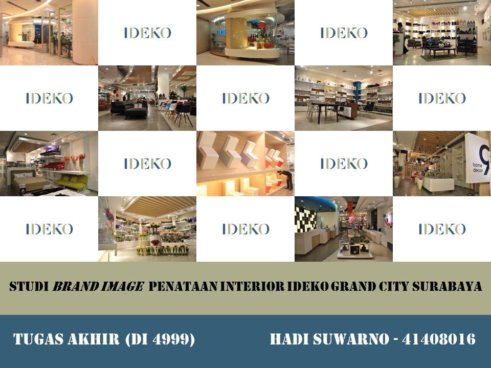 STUDI BRAND IMAGE PENATAAN INTERIOR IDEKO GRAND CITY SURABAYA