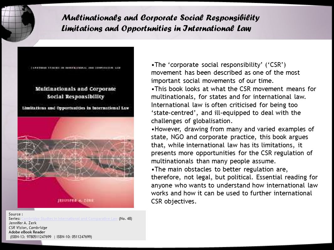 Multinationals and Corporate Social Responsibility Limitations and Opportunities in International Law