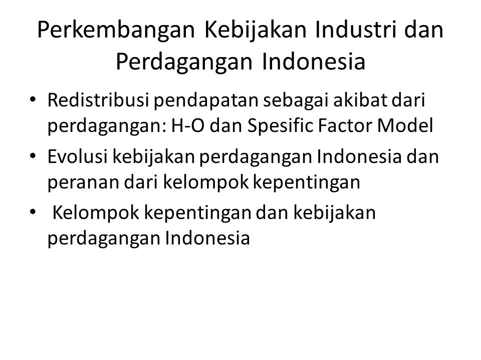 Perkembangan Kebijakan Industri dan Perdagangan Indonesia