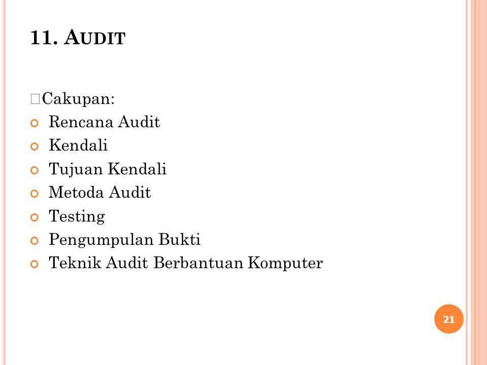 11. Audit Cakupan: Rencana Audit Kendali Tujuan Kendali Metoda Audit