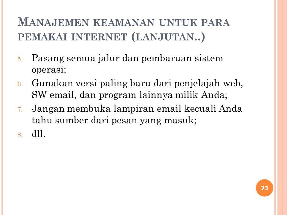 Manajemen keamanan untuk para pemakai internet (lanjutan..)