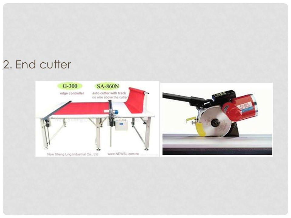 2. End cutter