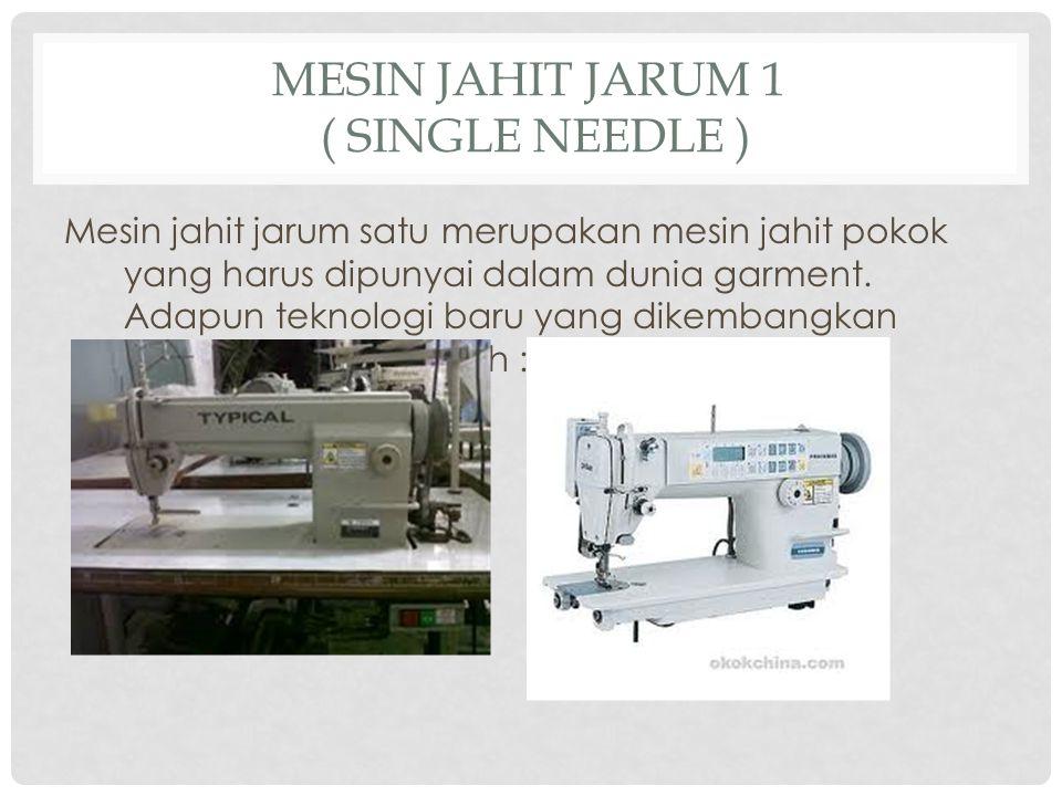 Mesin Jahit jarum 1 ( single needle )