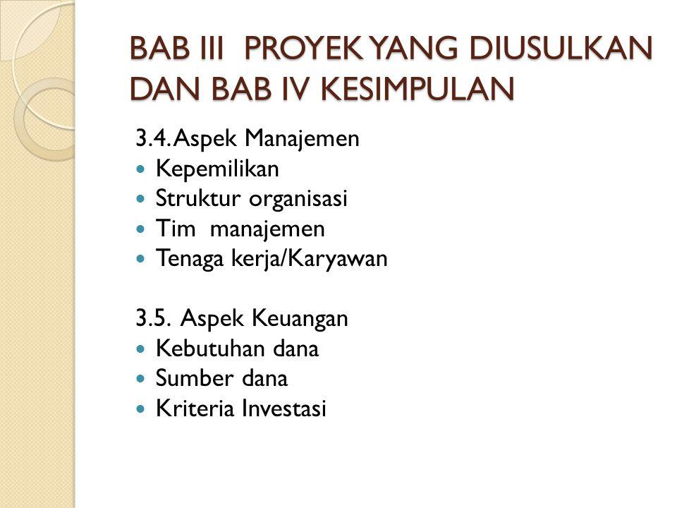 BAB III PROYEK YANG DIUSULKAN DAN BAB IV KESIMPULAN