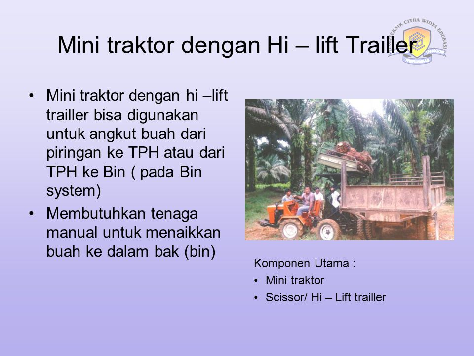 Mini traktor dengan Hi – lift Trailler