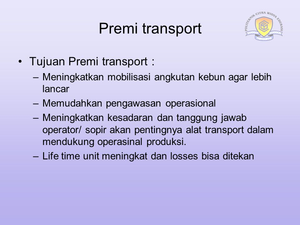 Premi transport Tujuan Premi transport :