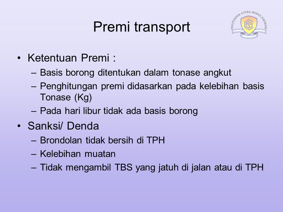Premi transport Ketentuan Premi : Sanksi/ Denda