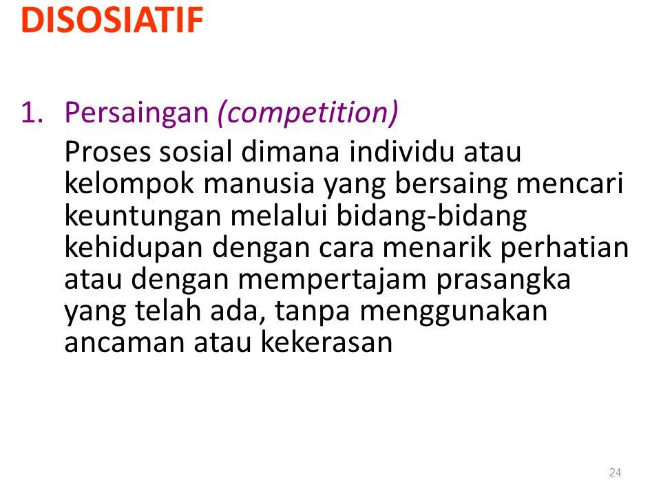 DISOSIATIF Persaingan (competition)