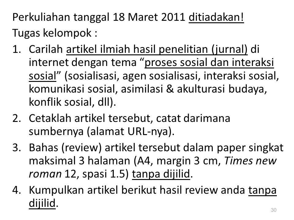 Perkuliahan tanggal 18 Maret 2011 ditiadakan!