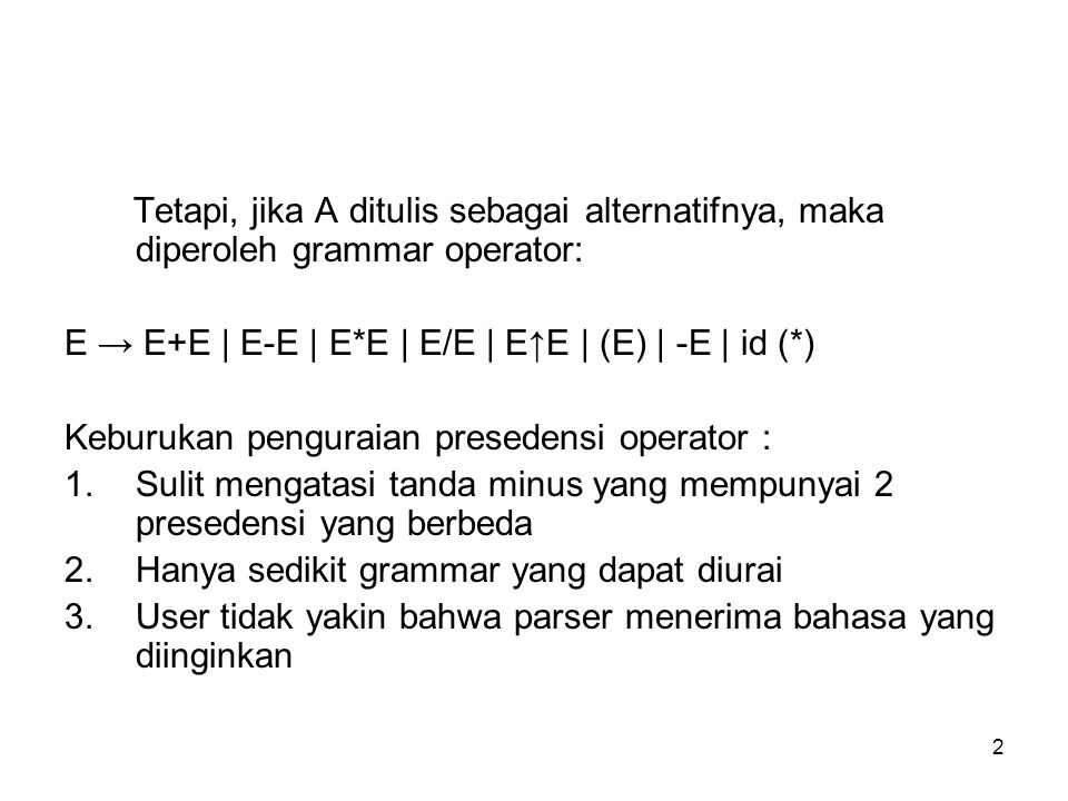 Tetapi, jika A ditulis sebagai alternatifnya, maka diperoleh grammar operator: