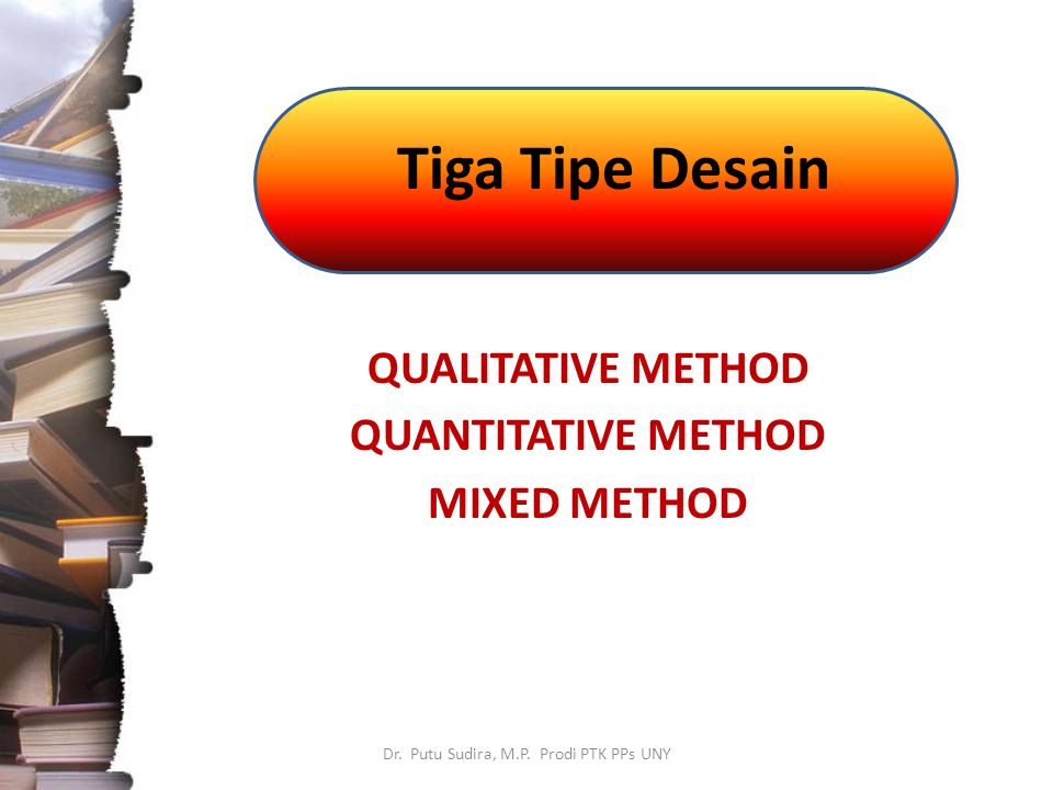 QUALITATIVE METHOD QUANTITATIVE METHOD MIXED METHOD