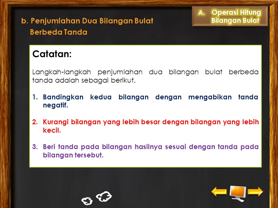 Catatan: b. Penjumlahan Dua Bilangan Bulat Berbeda Tanda