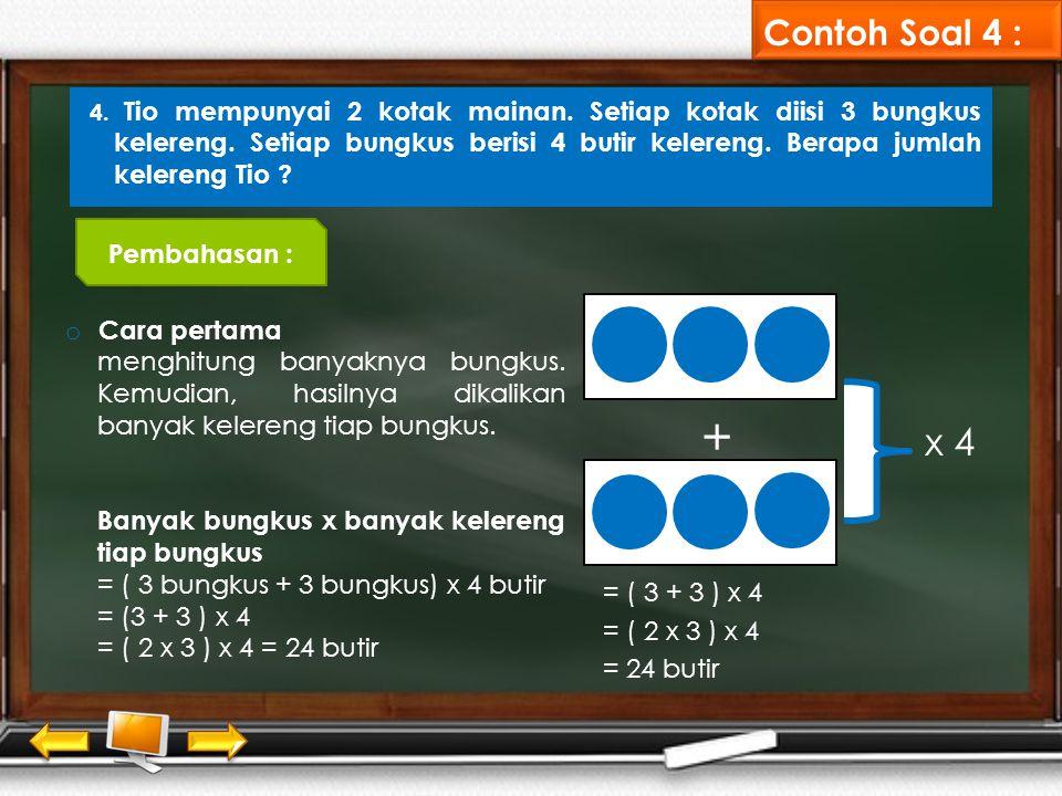 Contoh Soal 4 : + x 4 Pembahasan : Cara pertama V