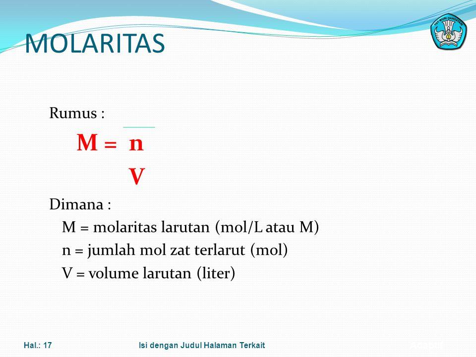 MOLARITAS M = n V Rumus : Dimana :