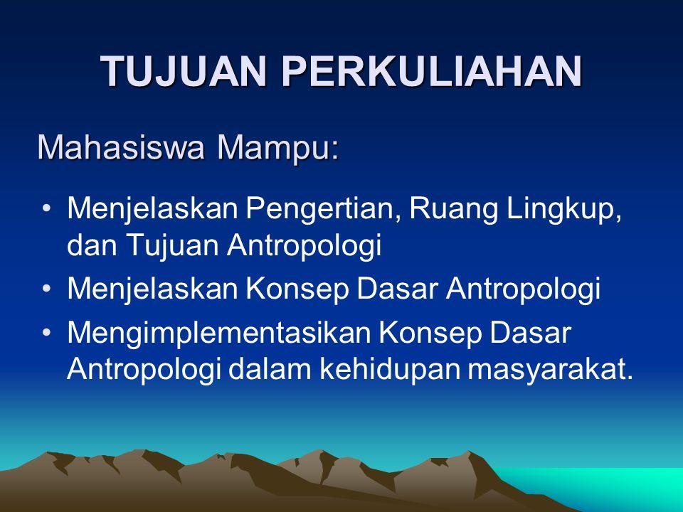 TUJUAN PERKULIAHAN Mahasiswa Mampu: